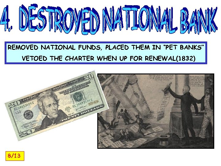 """REMOVED NATIONAL FUNDS, PLACED THEM IN """"PET BANKS"""" VETOED THE CHARTER WHEN UP FOR"""