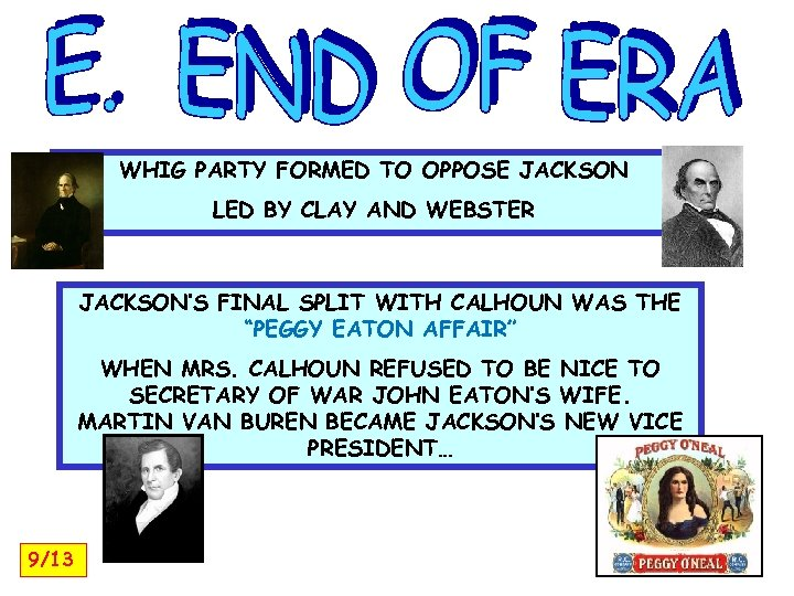 WHIG PARTY FORMED TO OPPOSE JACKSON LED BY CLAY AND WEBSTER JACKSON'S FINAL SPLIT