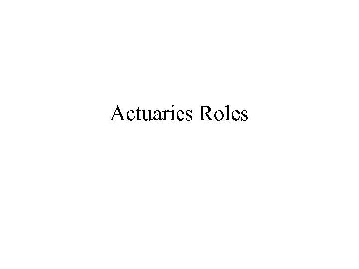 Actuaries Roles