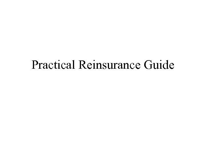 Practical Reinsurance Guide