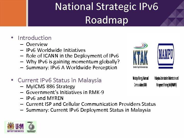 National Strategic IPv 6 Roadmap • Introduction – – – Overview IPv 6 Worldwide