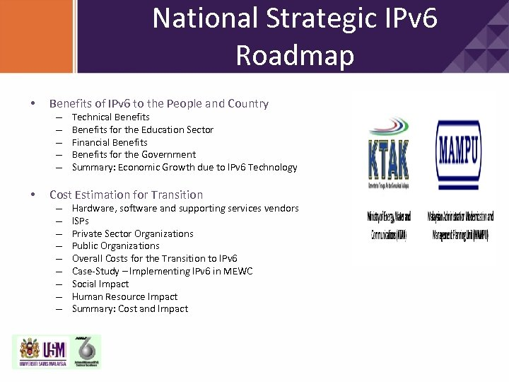 National Strategic IPv 6 Roadmap • Benefits of IPv 6 to the People and