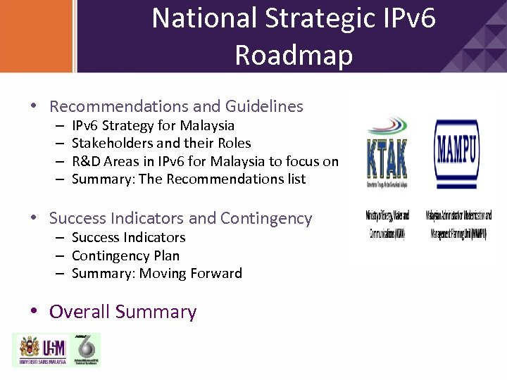 National Strategic IPv 6 Roadmap • Recommendations and Guidelines – – IPv 6 Strategy