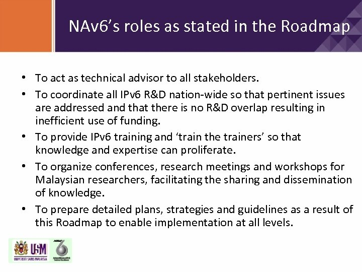 NAv 6's roles as stated in the Roadmap • To act as technical advisor