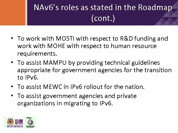 NAv 6's roles as stated in the Roadmap (cont. ) • To work with