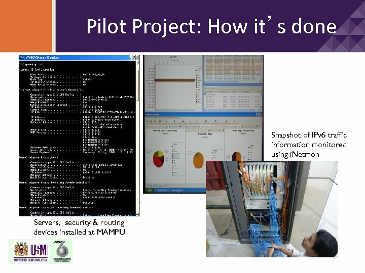 Pilot Project: How it's done Snapshot of IPv 6 traffic information monitored using i.