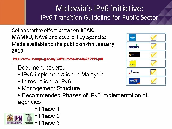 Malaysia's IPv 6 initiative: IPv 6 Transition Guideline for Public Sector Collaborative effort between
