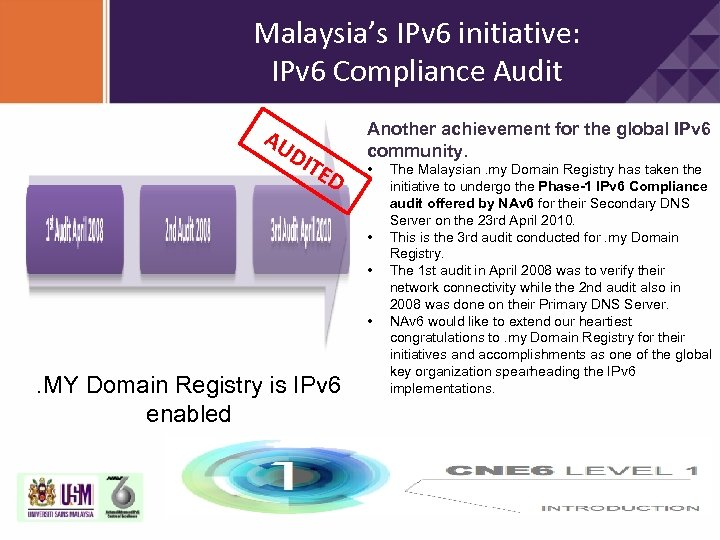 Malaysia's IPv 6 initiative: IPv 6 Compliance Audit AU DIT ED Another achievement for