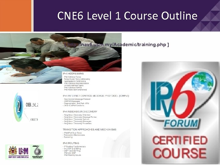 CNE 6 Level 1 Course Outline [ http: //nav 6. usm. my/Academic/training. php ]