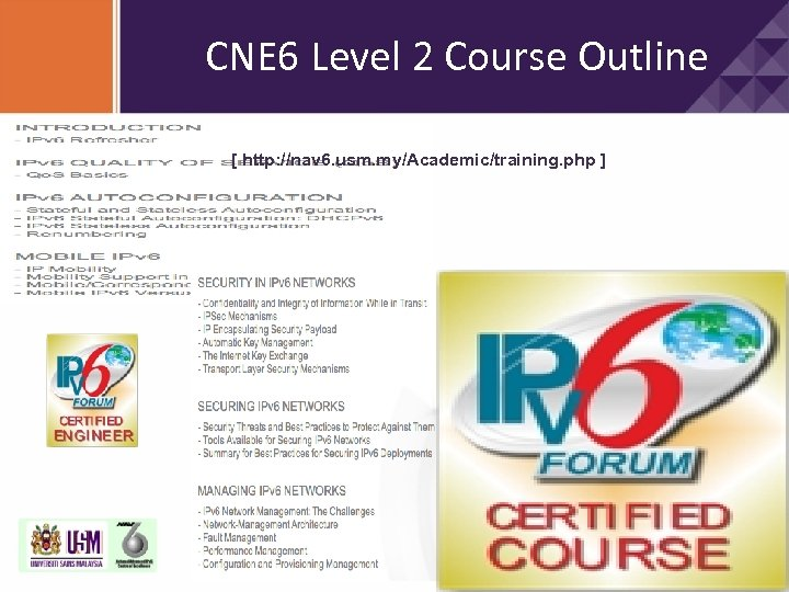 CNE 6 Level 2 Course Outline [ http: //nav 6. usm. my/Academic/training. php ]