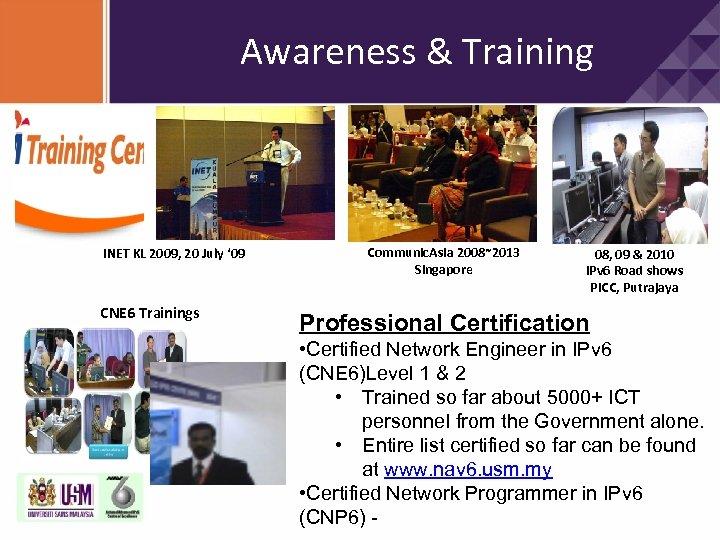 Awareness & Training INET KL 2009, 20 July ' 09 CNE 6 Trainings Communic.
