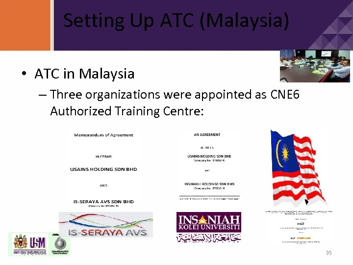 Setting Up ATC (Malaysia) • ATC in Malaysia – Three organizations were appointed as