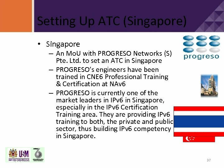 Setting Up ATC (Singapore) • Singapore – An Mo. U with PROGRESO Networks (S)