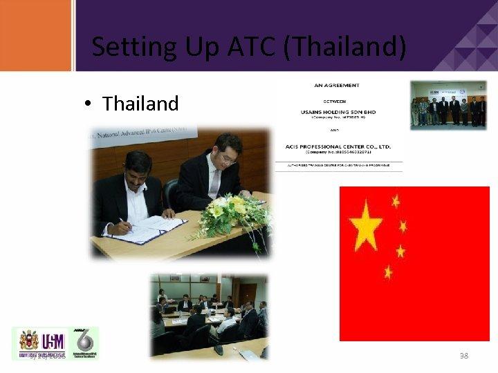Setting Up ATC (Thailand) • Thailand 3/16/2018 38