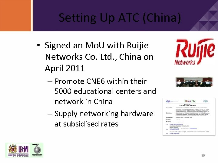 Setting Up ATC (China) • Signed an Mo. U with Ruijie Networks Co. Ltd.