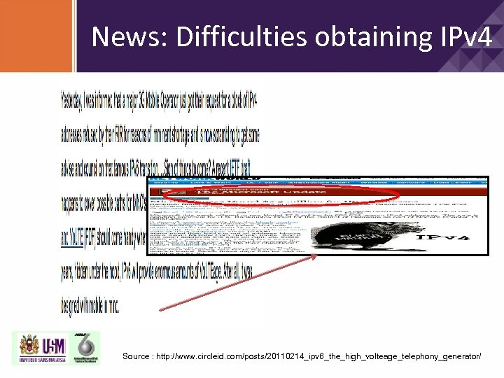 News: Difficulties obtaining IPv 4 Source : http: //www. circleid. com/posts/20110214_ipv 6_the_high_volteage_telephony_generator/