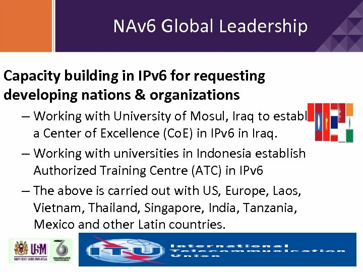 NAv 6 Global Leadership Capacity building in IPv 6 for requesting developing nations &