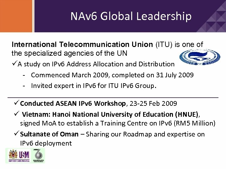 NAv 6 Global Leadership International Telecommunication Union (ITU) is one of the specialized agencies