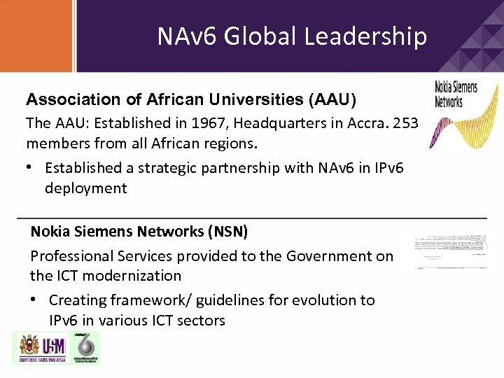 NAv 6 Global Leadership Association of African Universities (AAU) The AAU: Established in 1967,