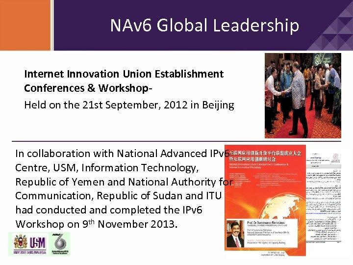 NAv 6 Global Leadership Internet Innovation Union Establishment Conferences & Workshop. Held on the