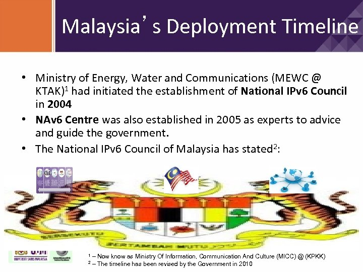 Malaysia's Deployment Timeline • Ministry of Energy, Water and Communications (MEWC @ KTAK)1 had