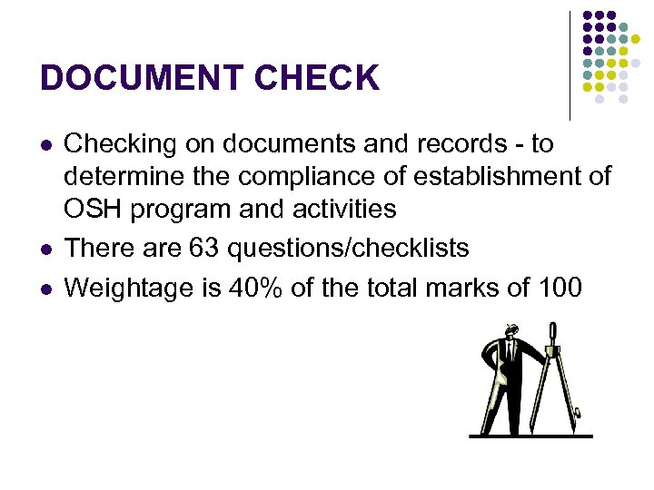 DOCUMENT CHECK l l l Checking on documents and records - to determine the