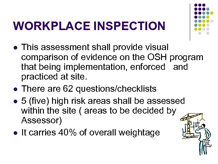 WORKPLACE INSPECTION l l This assessment shall provide visual comparison of evidence on the