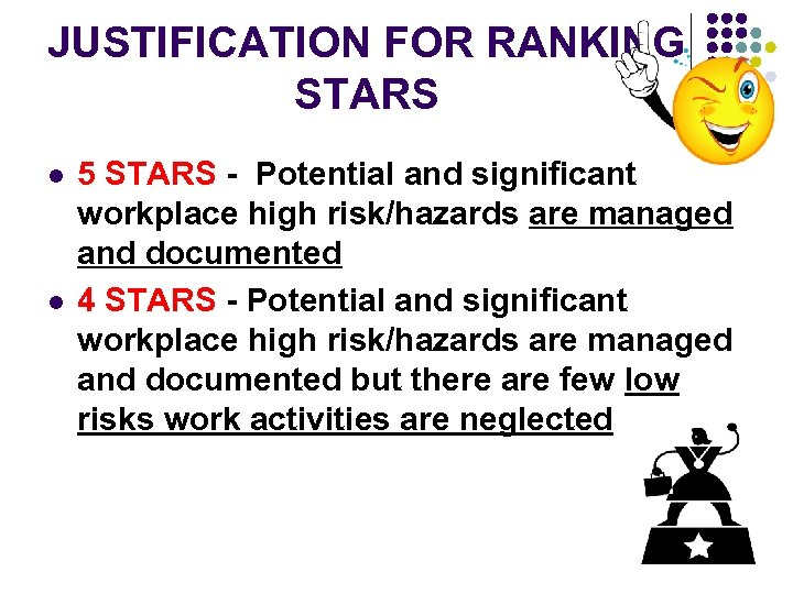 JUSTIFICATION FOR RANKING STARS l l 5 STARS - Potential and significant workplace high