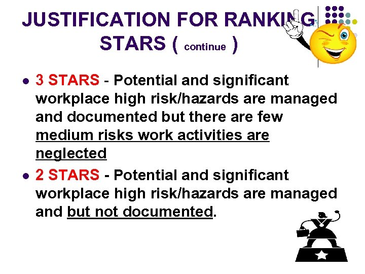 JUSTIFICATION FOR RANKING STARS ( continue ) l l 3 STARS - Potential and