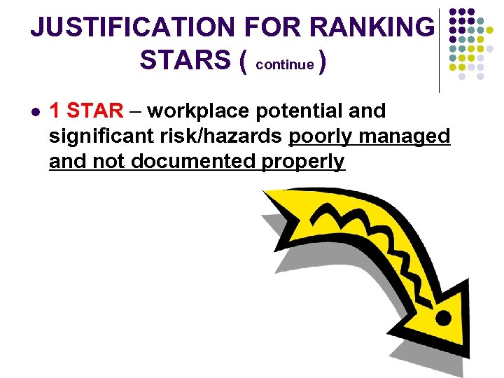 JUSTIFICATION FOR RANKING STARS ( continue ) l 1 STAR – workplace potential and