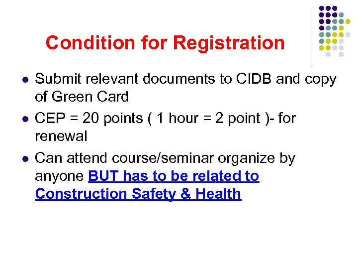 Condition for Registration l l l Submit relevant documents to CIDB and copy of