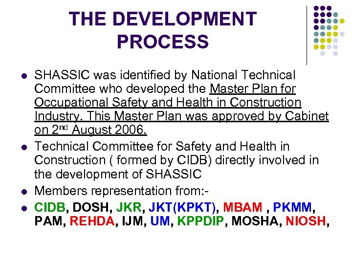THE DEVELOPMENT PROCESS l l SHASSIC was identified by National Technical Committee who developed