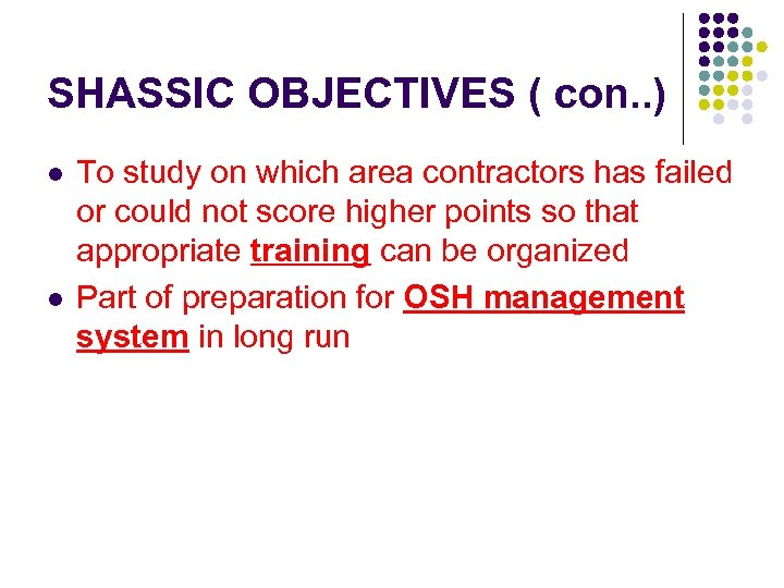 SHASSIC OBJECTIVES ( con. . ) l l To study on which area contractors