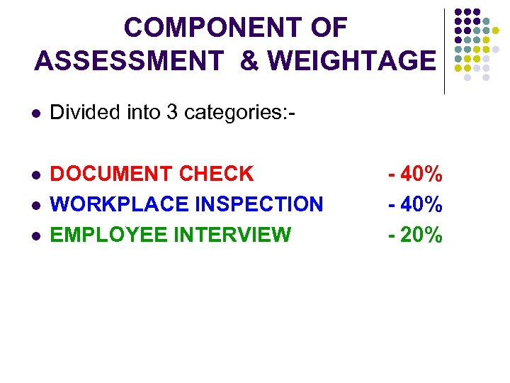 COMPONENT OF ASSESSMENT & WEIGHTAGE l Divided into 3 categories: - l DOCUMENT CHECK