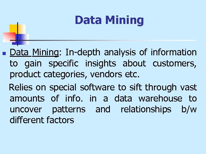 Data Mining n Data Mining: In-depth analysis of information to gain specific insights about