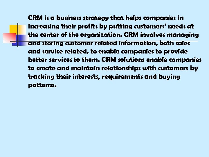 CRM is a business strategy that helps companies in increasing their profits by putting