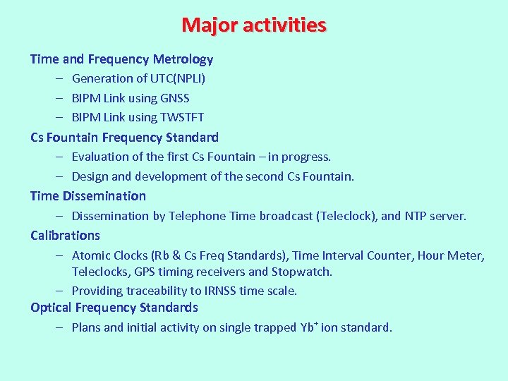 Major activities Time and Frequency Metrology – Generation of UTC(NPLI) – BIPM Link using