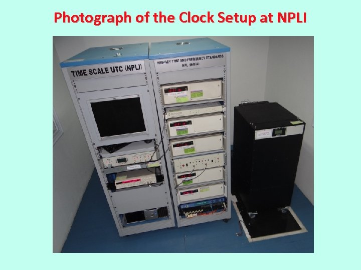 Photograph of the Clock Setup at NPLI