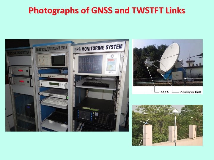 Photographs of GNSS and TWSTFT Links