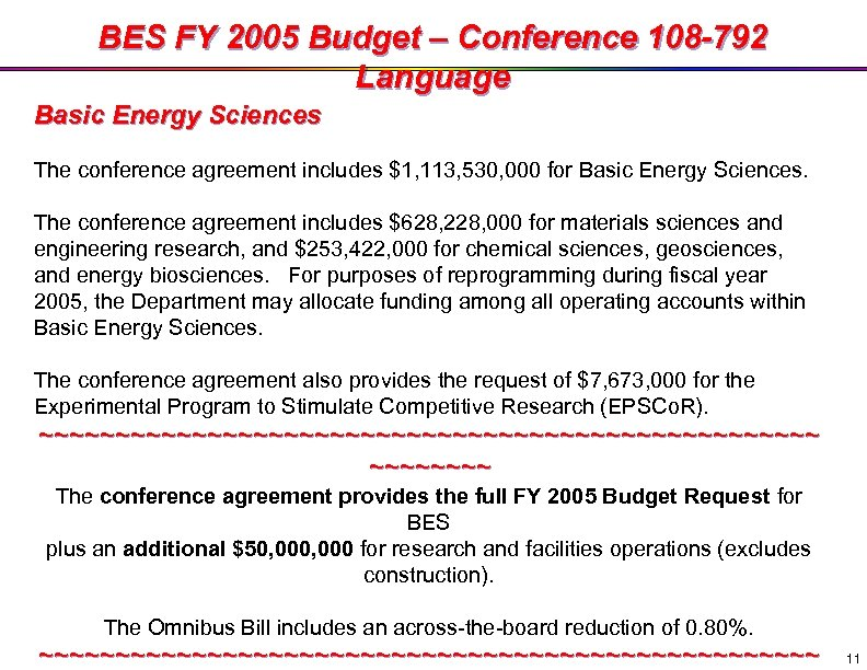 BES FY 2005 Budget – Conference 108 -792 Language Basic Energy Sciences The conference