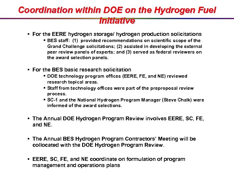 Coordination within DOE on the Hydrogen Fuel Initiative § For the EERE hydrogen storage/