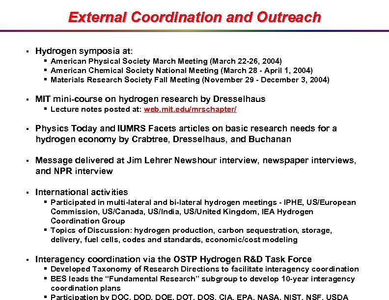 External Coordination and Outreach § Hydrogen symposia at: § American Physical Society March Meeting