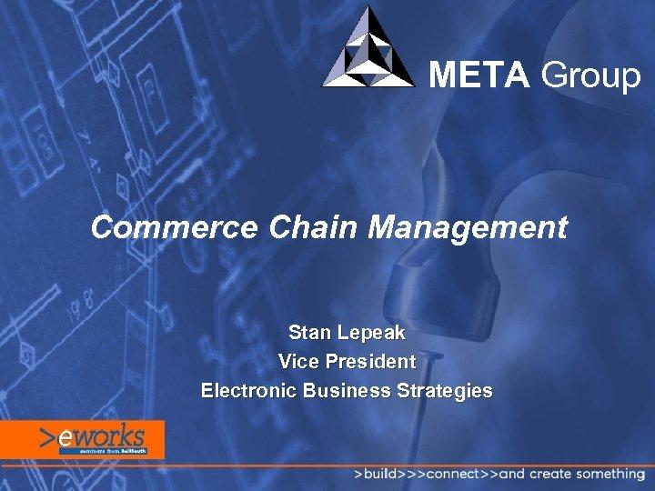 META Group Commerce Chain Management Stan Lepeak Vice