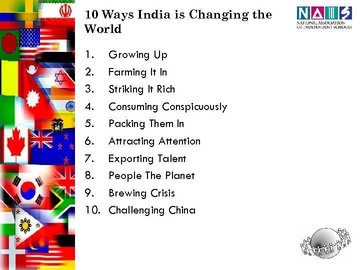 10 Ways India is Changing the World 1. 2. 3. 4. 5. 6. 7.