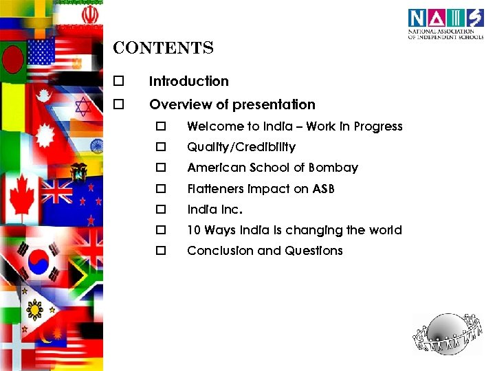 CONTENTS o Introduction o Overview of presentation o Welcome to India – Work in
