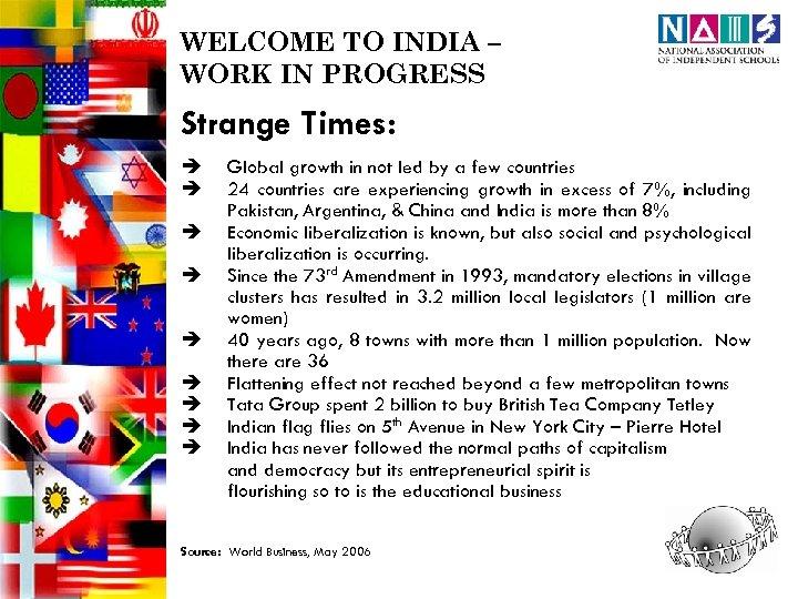 WELCOME TO INDIA – WORK IN PROGRESS Strange Times: è è è è è