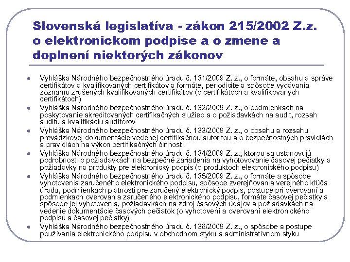 Slovenská legislatíva - zákon 215/2002 Z. z. o elektronickom podpise a o zmene a