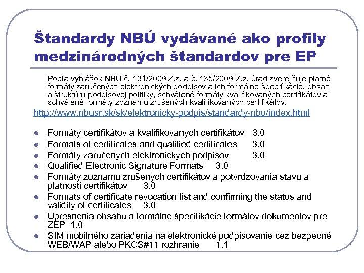 Štandardy NBÚ vydávané ako profily medzinárodných štandardov pre EP Podľa vyhlášok NBÚ č. 131/2009