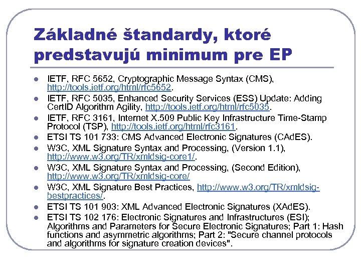 Základné štandardy, ktoré predstavujú minimum pre EP l l l l l IETF, RFC