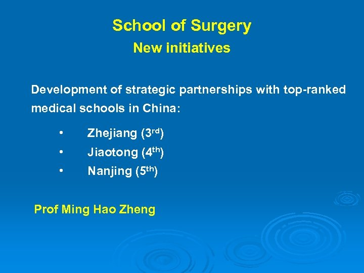 School of Surgery New initiatives Development of strategic partnerships with top-ranked medical schools in